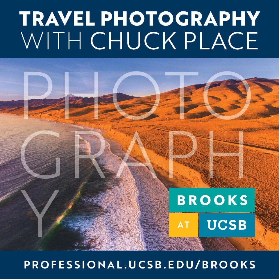 New Travel Photography Class at UCSB Extension, presented by Chuck Place